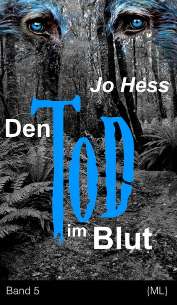 Michael Lindqvist - Band 5: Den Tod im Blut ebook by Jo Hess