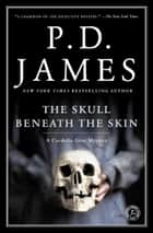 The Skull Beneath the Skin ebook by P.D. James