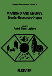 Mankind and Energy: Needs, Resources, Hopes: Proceedings of a Study Week at the Pontifical Academy of Sciences, November 10-15, 1980 ebook by Blanc-Lapierre, Author