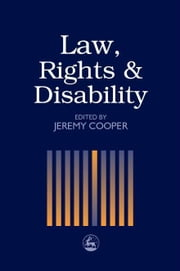 Law, Rights and Disability ebook by Cooper, Jeremy