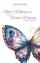God's Whispers to the Grown Woman ebook by