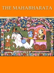 The Mahabharata of Krishna-Dwaipayana Vyasa, Volumes I-II ebook by Kisari Mohan Ganguli, Translator