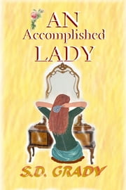 An Accomplished Lady ebook by S. D. Grady