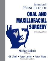 Peterson's Principles of Oral & Maxillofacial Surgery ebook by Miloro, Michael