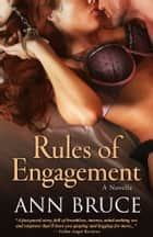 Rules of Engagement (The Duquesnes, Book 1.5) ebook by Ann Bruce