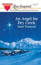 An Angel for Dry Creek ebook by Janet Tronstad
