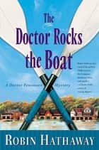 The Doctor Rocks the Boat eBook by Robin Hathaway