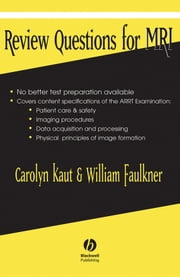 Review Questions for MRI ebook by Carolyn Kaut Roth, William H. Faulkner Jr.