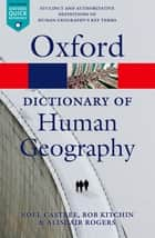 A Dictionary of Human Geography ebook by Alisdair Rogers, Noel Castree, Rob Kitchin