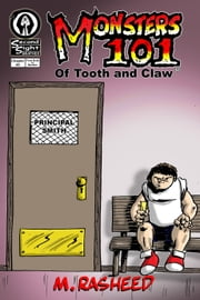 "Monsters 101, Chapter Two: ""Of Tooth and Claw"" ebook by M. Rasheed"