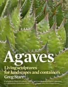 Agaves ebook by Greg Starr