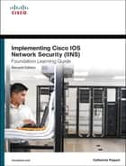 Implementing Cisco IOS Network Security (IINS 640-554) Foundation Learning Guide ebook by Catherine Paquet