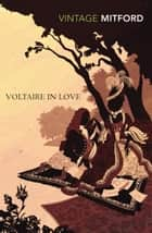 Voltaire in Love ebook by Nancy Mitford