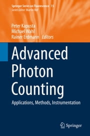 Advanced Photon Counting - Applications, Methods, Instrumentation ebook by Peter Kapusta,Michael Wahl,Rainer Erdmann