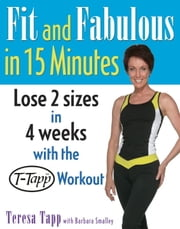Fit and Fabulous in 15 Minutes ebook by Teresa Tapp,Barbara Smalley