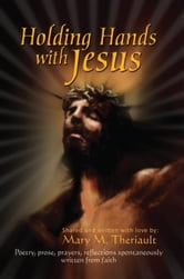 """HOLDING HANDS WITH JESUS"" ebook by Mary M. Theriault"