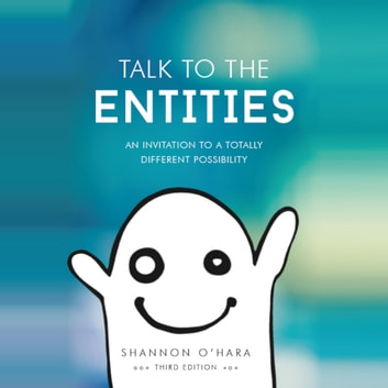 Talk to the Entities audiobook by Shannon O'Hara