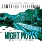 Night Moves (Alex Delaware series, Book 33) luisterboek by Jonathan Kellerman