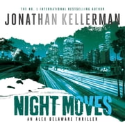 Night Moves (Alex Delaware series, Book 33) audiobook by Jonathan Kellerman