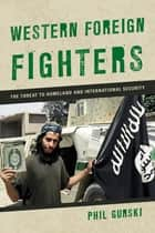 The threat from within ebook by phil gurski 9781442255623 western foreign fighters the threat to homeland and international security ebook by phil gurski fandeluxe Epub
