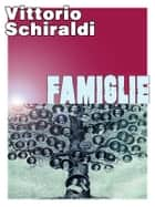 Famiglie ebook by Vittorio Schiraldi