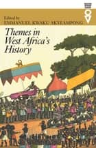 Themes in West Africa's History ebook by Emmanuel Kwaku Akyeampong