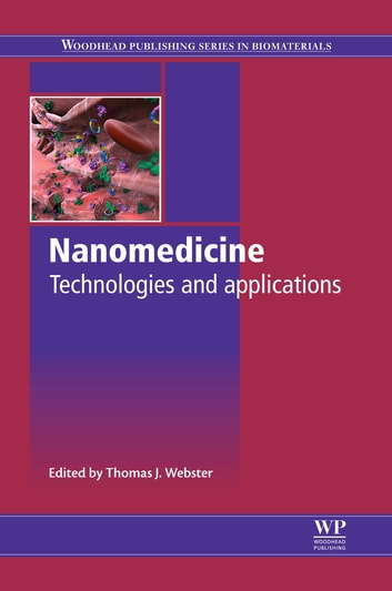 Nanomedicine - Technologies and Applications ebook by