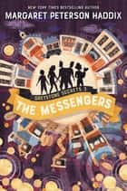 Greystone Secrets #3: The Messengers ebook by Margaret Peterson Haddix
