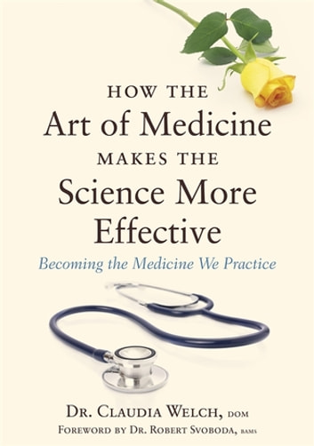 The Four Qualities of Effective Physicians - Practical Ayurvedic Wisdom for Modern Physicians ebook by Claudia Welch
