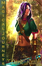 Magical Journeys: The Dark Realm ebook by Terri J. Taber