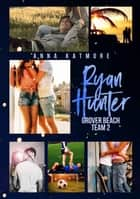 Ryan Hunter - This girl is mine - Grover Beach Team 2 ebook by Anna Katmore