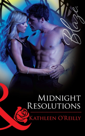 Midnight Resolutions (Mills & Boon Blaze) ebook by Kathleen O'Reilly