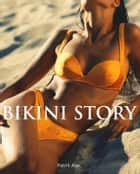 Bikini Story ebook by Patrik Alac
