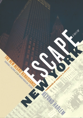 Escape from New York - The New Negro Renaissance beyond Harlem ebook by
