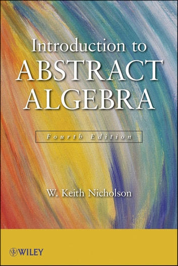 Introduction to abstract algebra ebook di w keith nicholson introduction to abstract algebra ebook by w keith nicholson fandeluxe Choice Image