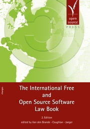 The International Free and Open Source Software Law Book ebook by Ywein Van den Brande,Shane Coughlan,Till Jaeger