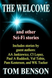 The Welcome - and other Sci-Fi stories ebook by Tom Benson