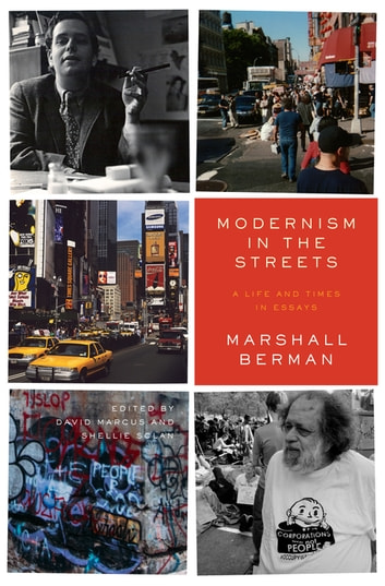 Modernism in the Streets - A Life and Times in Essays ebook by Marshall Berman
