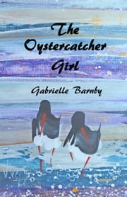 The Oystercatcher Girl ebook by Gabrielle Barnby