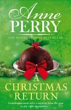 A Christmas Return (Christmas Novella 15) ebook by Anne Perry