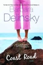 Coast Road - A Novel ebook by Barbara Delinsky