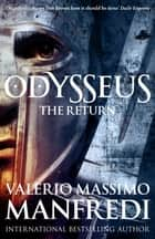 The Return: Odysseus 2 ebook by Valerio Massimo Manfredi