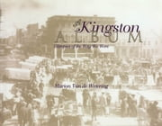 A Kingston Album - Glimpses of the Way We Were ebook by Marion Van de Wetering