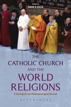 The Catholic Church and the World Religions ebook by Gavin D'Costa