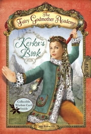 The Fairy Godmother Academy #2: Kerka's Book ebook by Jan Bozarth,Andrea Burden
