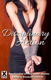 Disciplinary Action ebook by Felicity Brandon,Ralph Greco Jr,Beverly Langland,Angela Propps,JL Smith