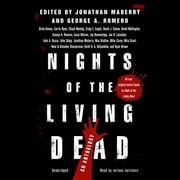 Nights of the Living Dead - An Anthology audiobook by Jonathan Maberry, George A. Romero, various authors,...