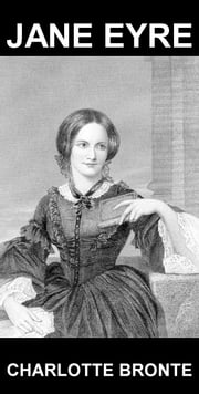 Jane Eyre [avec Glossaire en Français] ebook by Charlotte Bronte,Eternity Ebooks