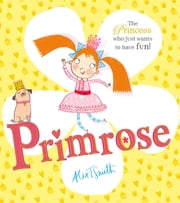 Primrose ebook by Alex T. Smith