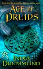 Age of Druids ebook by India Drummond